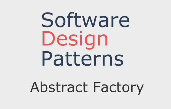 Software Design Pattern: Abstract Factory